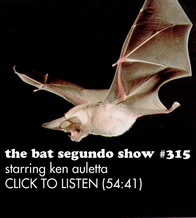 The Bat Segundo Show: Ken Auletta